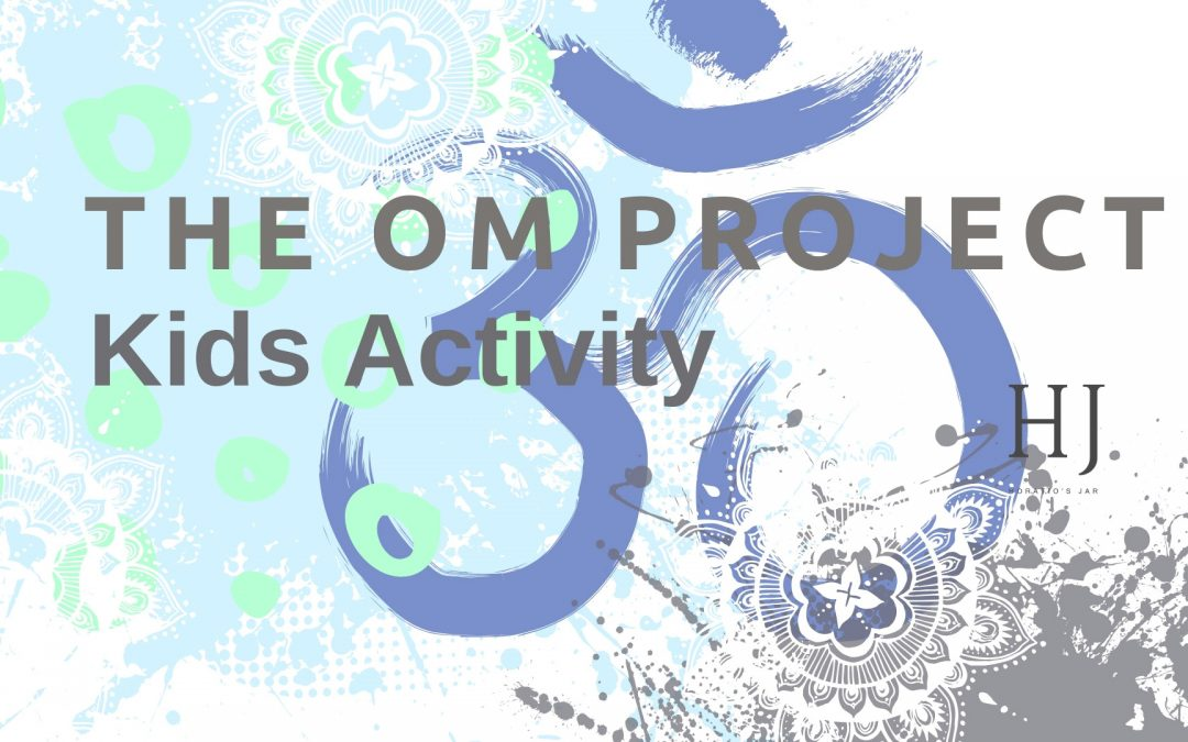 The Om Project – Kids Activity