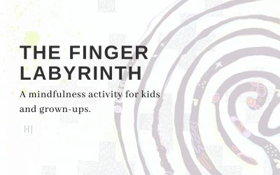 The Finger Labyrinth – A Mindfulness Activity